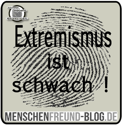 Menschenfreund-blog.de extremismus ist schwach